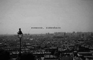 Someone Somewhere courtesy Funny Pictures